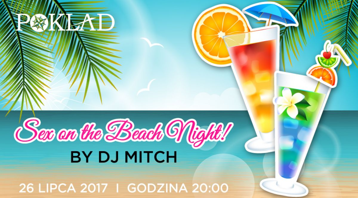 26.07 - Sex on the beach night - Dj Mitch